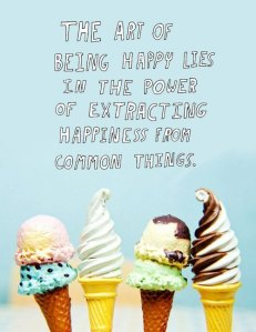 I often find happiness and ice cream are in the same place.